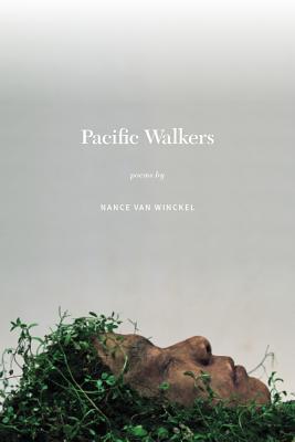 Pacific Walkers: Poems  by  Nance Van Winckel