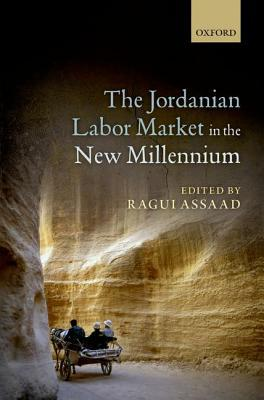 The Jordanian Labour Market in the New Millennium  by  Ragui Assaad