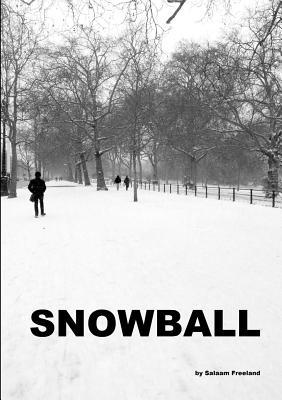 Snowball  by  Salaam Freeland