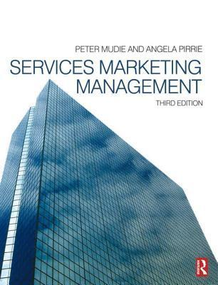 Services Marketing Management, Third Edition  by  Peter Mudie