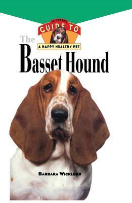 Basset Hound: An Owners Guide to a Happy Healthy Pet Barbara Wicklund