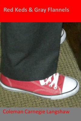 Red Keds and Gray Flannels  by  Coleman Carnegie Langshaw