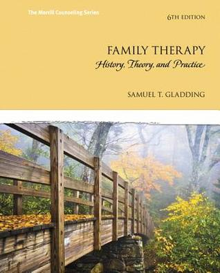 Family Therapy: Pearson New International Edition: History, Theory, and Practice  by  Samuel T Gladding
