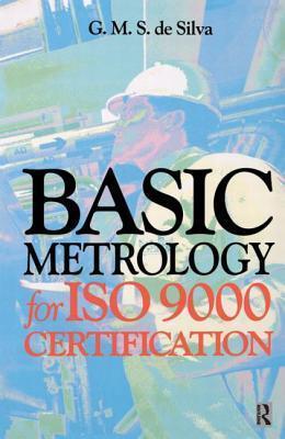 Basic Metrology for ISO 9000 Certification G. M. S. De Silva