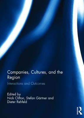 Companies, Cultures, and the Region: Introduction and Overview Nick Clifton