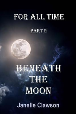 Beneath the Moon  by  Janelle Clawson