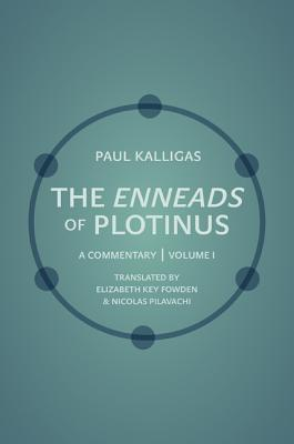 The Enneads of Plotinus: A Commentary, Volume 1 Paulos Kalligas