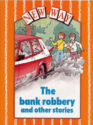 New Way Orange Level Core Book - The Bank Robbery and Other Stories (X6) Various