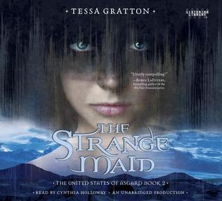 The Strange Maid Tessa Gratton