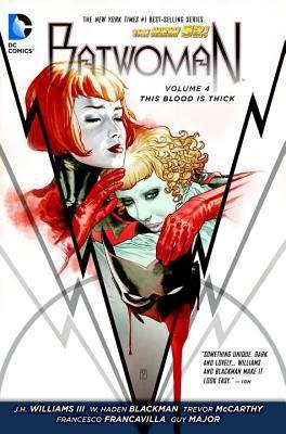 Batwoman, Vol. 4: This Blood Is Thick  by  J.H. Williams III