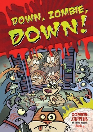 Down, Zombie, Down!: Zombie Zappers Book 4  by  Nadia Higgins