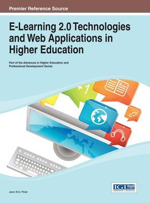E-Learning 2.0 Technologies and Web Applications in Higher Education Jean-Eric Pelet