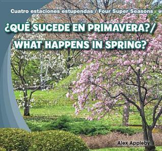 Que Sucede En Primavera? / What Happens in Spring?  by  Alex Appleby