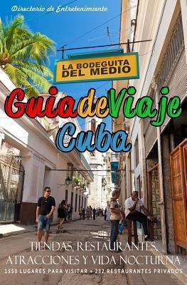 Guia de Viaje Cuba 2014: Tiendas, Restaurantes, Atracciones y Vida Nocturna  by  Yardley P Glez