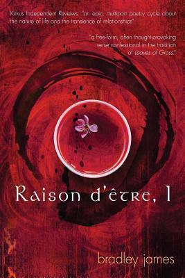 Raison DEtre, I  by  Bradley James