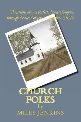 Church Folks  by  Miles D Jenkins