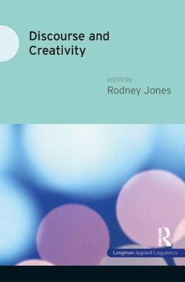 Discourse and Creativity  by  Rodney H. Jones
