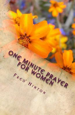 One Minute Prayer for Women  by  Fred Hinton