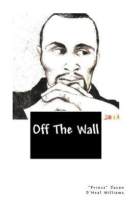 Off the Wall Jason ONeal Williams