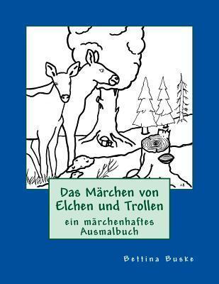 Das Marchen Von Elchen Und Trollen: Zum Ansehen, Lesen Und Ausmalen  by  Bettina Buske