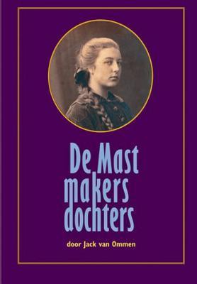 de Mastmakersdochters  by  MR Jack Van Ommen