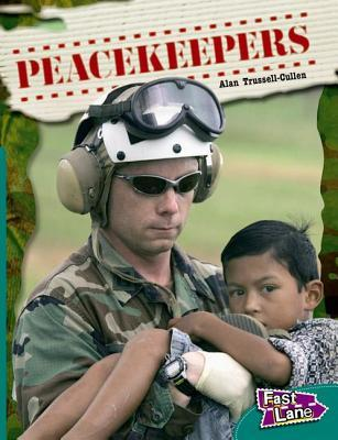 Peacekeepers Fast Lane Green Non-Fiction Alan Trussell-Cullen