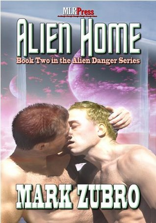 Alien Home (Alien Danger #2) Mark Richard Zubro