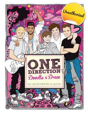 One Direction Doodles: Color, Doodle, and Daydream about the Gorgeous Boys  by  Claire Sipi