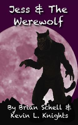 Jess and the Werewolf  by  Brian Schell