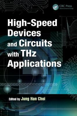 High-Speed Devices and Circuits with Thz Applications Jung Han Choi