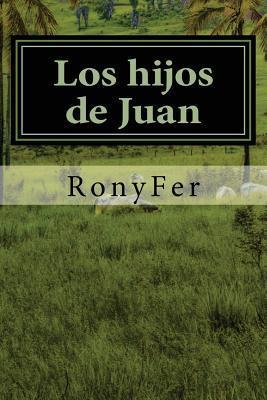 Los Hijos de Juan  by  R Ronyfer