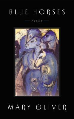 Blue Horses Mary Oliver