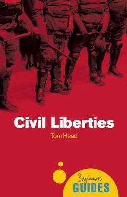 Civil Liberties: A Beginners Guide Tom Head