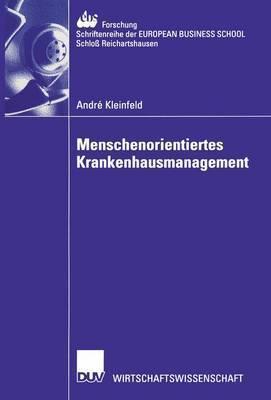 Menschenorientiertes Krankenhausmanagement  by  Andr Kleinfeld