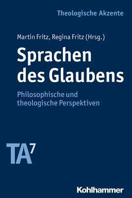 Sprachen Des Glaubens: Philosophische Und Theologische Perspektiven Martin Fritz