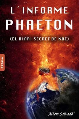LInforme Phaeton: (El Diari Secret de Noe)  by  Albert Salvadó