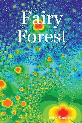 Fairy Forest  by  Kriss Simone