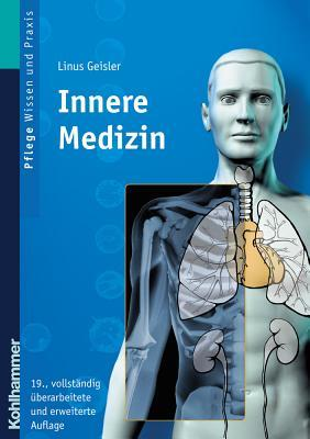 Innere Medizin: Lehrbuch Fur Pflegeberufe  by  Linus Geisler