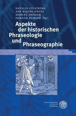 Aspekte Der Historischen Phraseologie Und Phraseographie Harald Burger