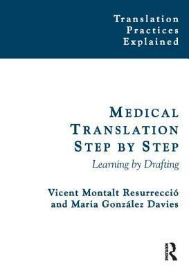 Medical Translation Step By Step: Learning By Drafting  by  Vicent Montalt
