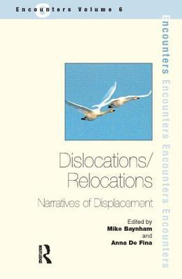 Dislocations/Relocations: Narratives Of Displacement Mike Baynham