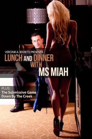 Veronika Sekrets Presents... Lunch and Dinner with Ms Miah  by  Veronika Sekrets