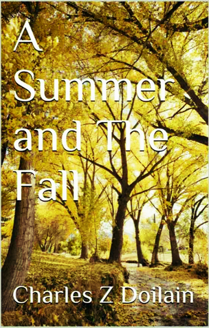 A Summer and The Fall (The Gay Seasons, #1)  by  Charles Z. Doilain