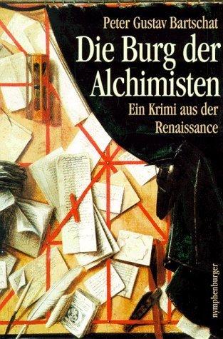 Die Burg der Alchimisten  by  Peter Gustav Bartschat