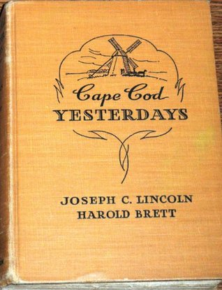 Cape Cod yesterdays, Joseph Crosby Lincoln
