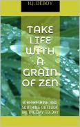 Take Life with a Grain of Zen  by  H.J. DeBoy