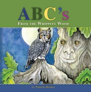 ABCs From The Whippety Wood Pamela Harden