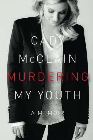 Murdering My Youth: a memoir  by  Cady McClain