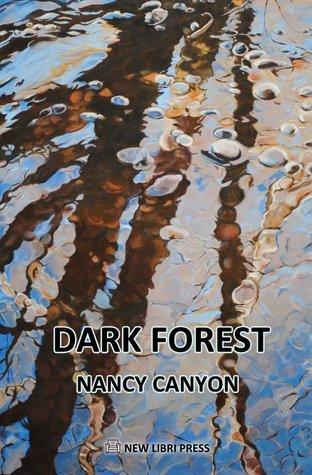 Dark Forest Nancy  Canyon