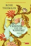 De vriend van de koning  by  Rose Tremain